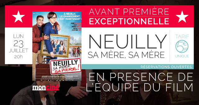 AVANT PREMIERE EXCEPTIONNELLE : NEUILLY SA MERE SA MERE !